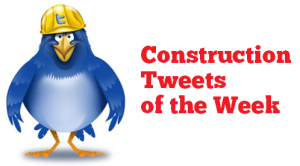 Construction Tweets of the Week