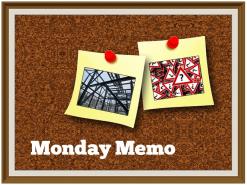 Monday Memo